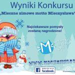 """Konkurs """"Mleczne zimowe motto Mleczysława"""" rozstrzygnięty"""